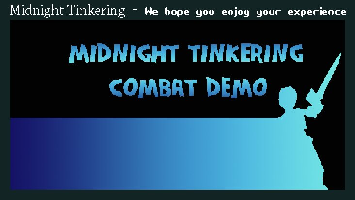 Screenshot of ../game/com.MidnightTinkering.MidnightTinkeringCombatDemonstration.htm